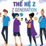 Thế hệ gen Z là gì?