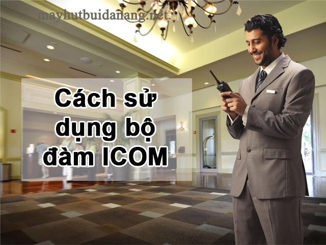 Cách sử dụng bộ đàmIcom