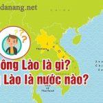 """Bạn có bao giờ từng thắc mắc """"Đông Lào là gì?"""""""