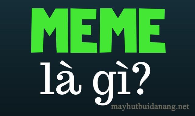Bạn có hiểu meme là gì không?