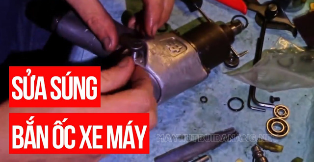 cách sửa chữa súng bắn ốccách sửa chữa súng bắn ốc