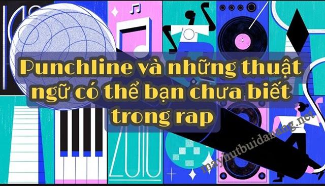 Bạn đã biết những thuật ngữ chuyên dụng trong rap?